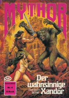 ebook: Mythor 4: Der wahnsinnige Xandor