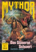 ebook: Mythor 6: Das Gläserne Schwert