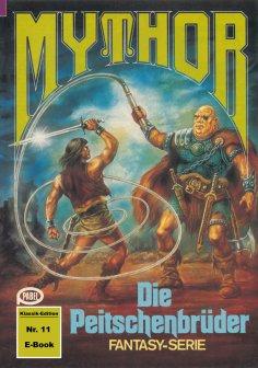 ebook: Mythor 11: Die Peitschenbrüder