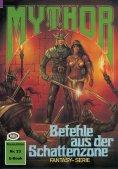 eBook: Mythor 23: Befehle aus der Schattenzone
