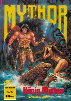 ebook: Mythor 30: König Mythor