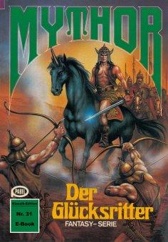 eBook: Mythor 31: Der Glücksritter