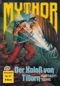 ebook: Mythor 37: Der Koloss von Tillorn