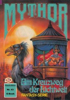 eBook: Mythor 43: Am Kreuzweg der Lichtwelt