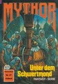 ebook: Mythor 47: Unter dem Schwertmond