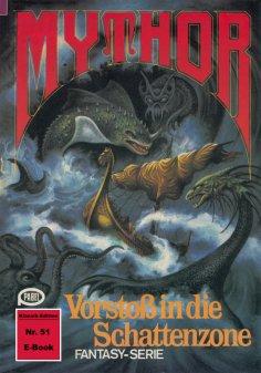 ebook: Mythor 51: Vorstoß in die Schattenzone