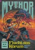 eBook: Mythor 57: Flucht aus Korum