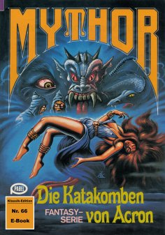 eBook: Mythor 66: Die Katakomben von Acron
