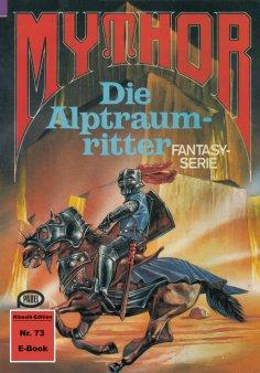 eBook: Mythor 73: Die Alptraumritter