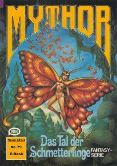 ebook: Mythor 79: Das Tal der Schmetterlinge