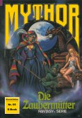 eBook: Mythor 95: Die Zaubermütter