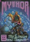 ebook: Mythor 98: Mit Schwert und Magie
