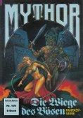 ebook: Mythor 106: Die Wiege des Bösen