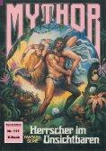 ebook: Mythor 117: Herrscher im Unsichtbaren