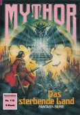 eBook: Mythor 119: Das sterbende Land
