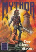eBook: Mythor 131: Der goldene Strom