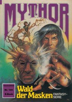 ebook: Mythor 144: Wald der Masken