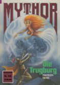 eBook: Mythor 145: Die Trugburg