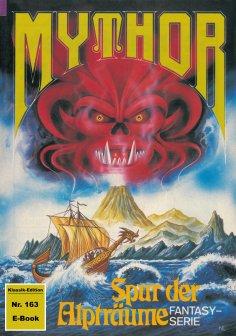 eBook: Mythor 163: Spur der Alpträume