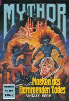 ebook: Mythor 169: Masken des flammenden Todes