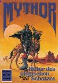 eBook: Mythor 170: Hüter des magischen Schatzes
