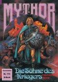 eBook: Mythor 174: Die Söhne des Kriegers
