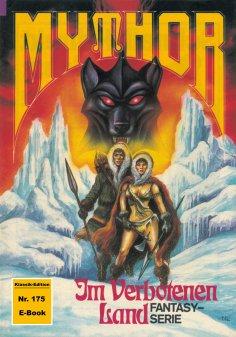 ebook: Mythor 175: Im Verbotenen Land