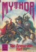 eBook: Mythor 176: Die Arena von Alef