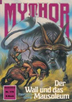 eBook: Mythor 178: Der Wall und das Mausoleum