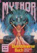 eBook: Mythor 184: Das steinerne Buch