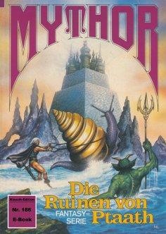 ebook: Mythor 186: Die Ruinen von Ptaath