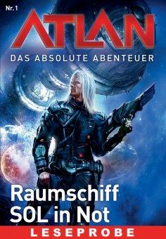 ebook: Atlan - Das absolute Abenteuer 1: Raumschiff SOL in Not - Leseprobe