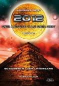 eBook: 2012 - Der letzte Tag der Zeit (2)