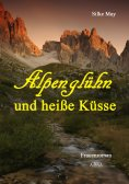 ebook: Alpenglühn und heiße Küsse
