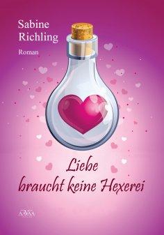 ebook: Liebe braucht keine Hexerei