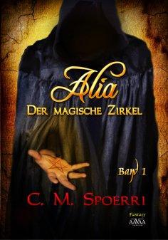 eBook: Alia - Der magische Zirkel (Band 1)