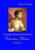 ebook: Venedigs dichtende Kurtisane Veronica Franco (2)