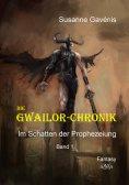 eBook: Die Gwailor-Chronik (1)