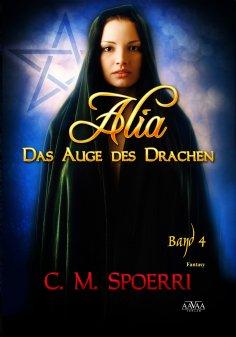 ebook: Alia - Das Auge des Drachen (Band 4)