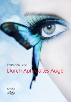 eBook: Durch Aphrodites Auge