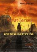 eBook: Gungo Large - Spiel mir das Lied vom Troll