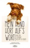 eBook: Mein Hund hört auf`s Wort!