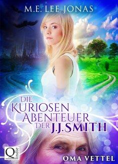 eBook: Die kuriosen Abenteuer der J.J. Smith 01: Oma Vettel