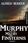 eBook: Murphy und die Macht der Finsternis (Dämonenjäger Murphy)