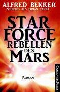eBook: Star Force - Rebellen des Mars