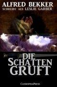eBook: Die Schattengruft (Unheimlicher Roman)