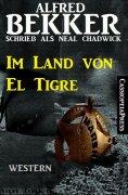eBook: Im Land von El Tigre (Neal Chadwick Western Edition)