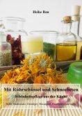 eBook: Mit Rührschüssel und Schneebesen - Schönheitspflege aus der Küche