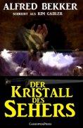 eBook: Der Kristall des Sehers: Unheimlicher Roman