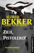 eBook: Zieh, Pistolero! (Western-Roman)